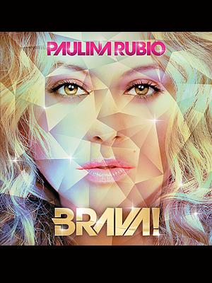 Paulina Rubio, Brava!