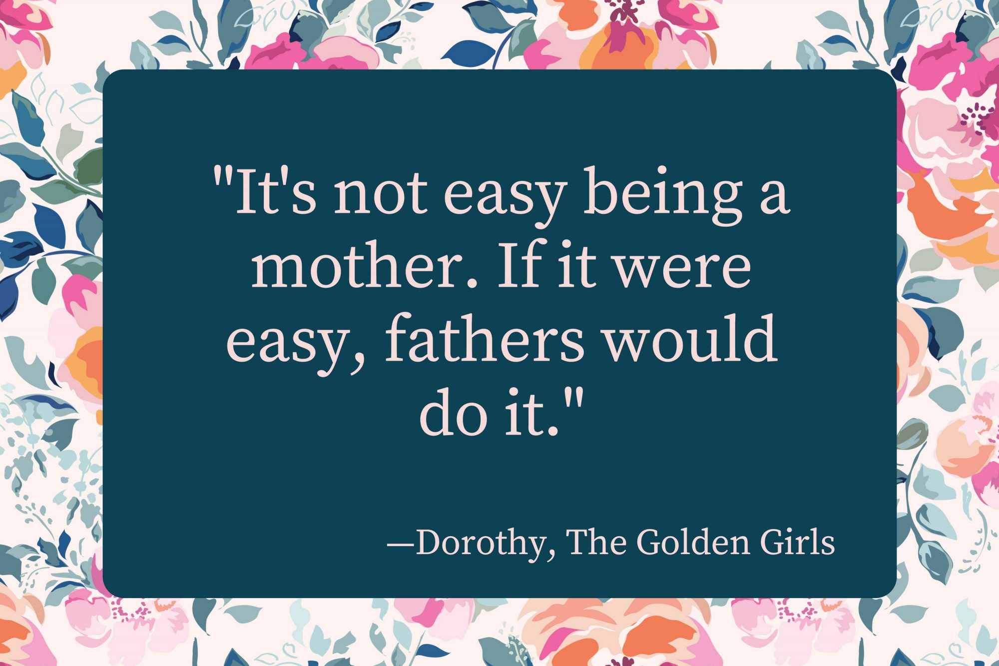 20 of the Most Beautiful Mother\'s Day Quotes