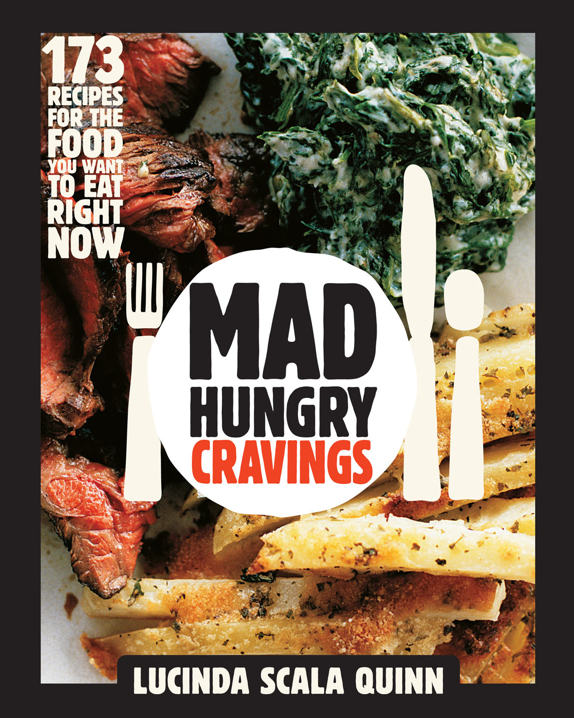 Sneak Peek at  Mad Hungry Cravings,  Lucinda Scala Quinn's Newest Cookbook