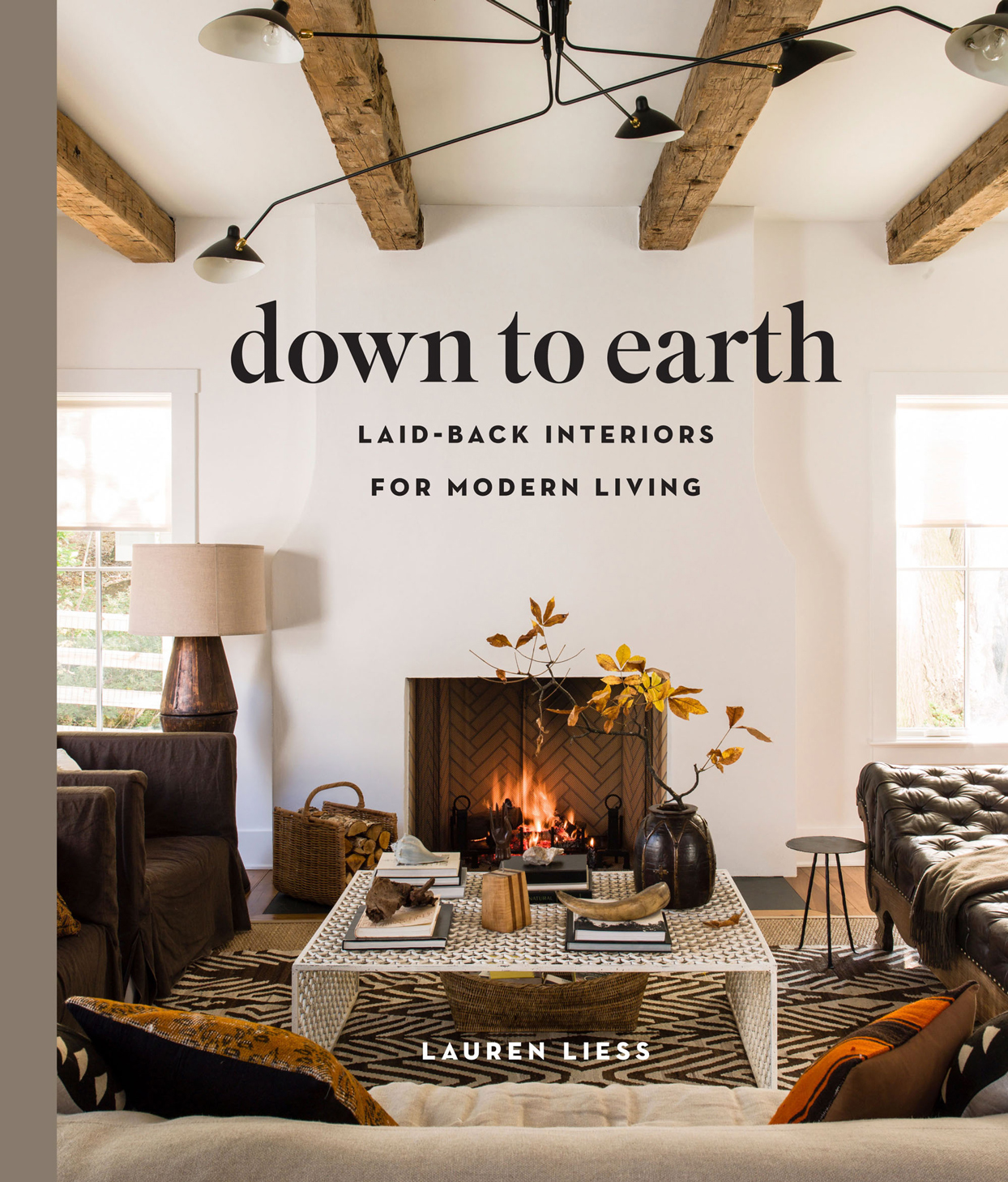 lauren liess down to earth laid-back interiors for modern living book cover