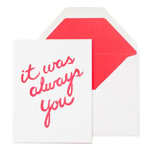 """""""It Was Always You"""" Greeting Card"""