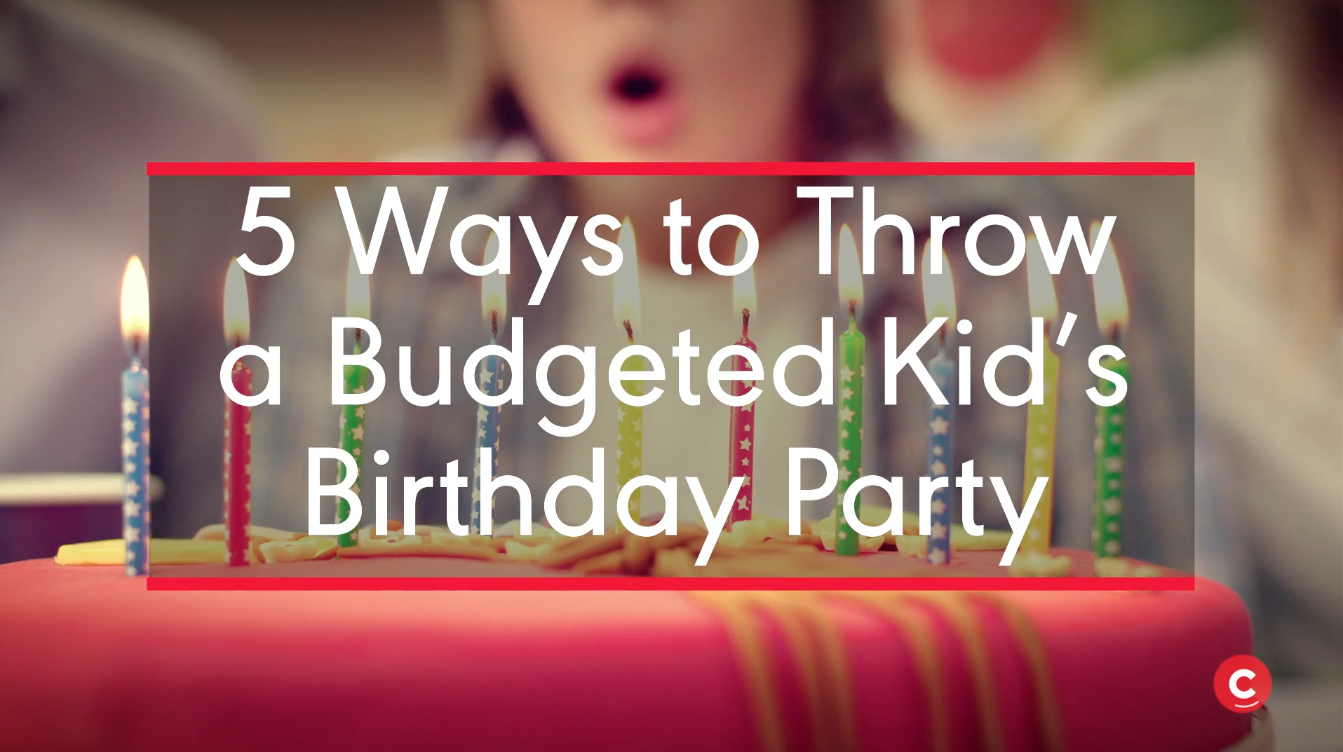 8 Tips for Throwing a Kids' Birthday Party on a Budget