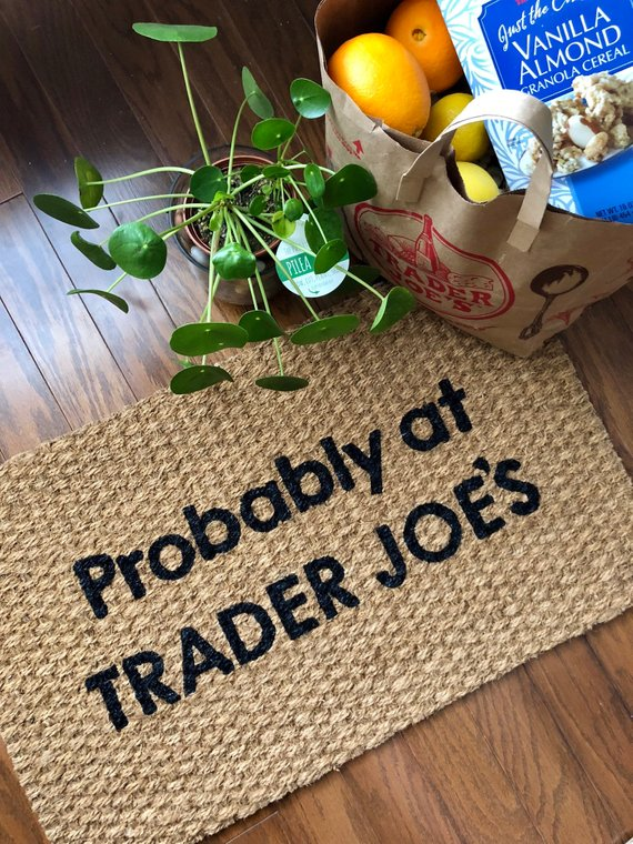"""Doormat that reads """"Probably at Trader Joe's"""""""