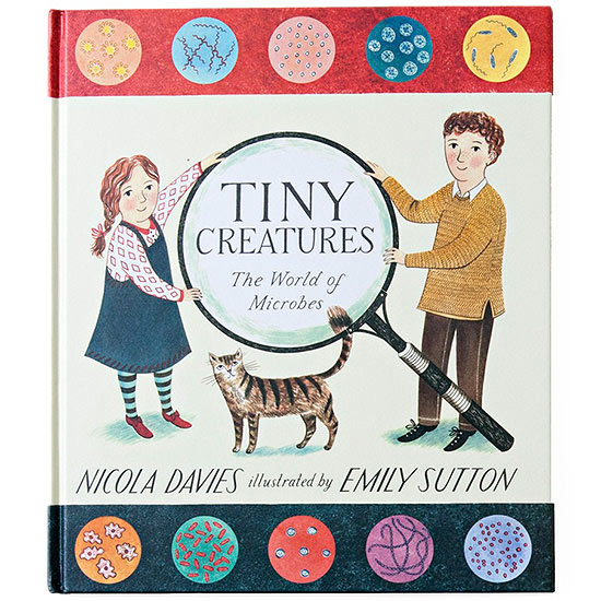 Tiny Creatures: The World of Microbes