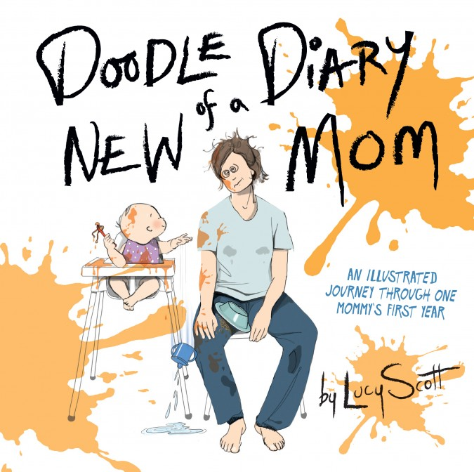 7 Doodles That Perfectly Capture a New Mom's Crazy First Year