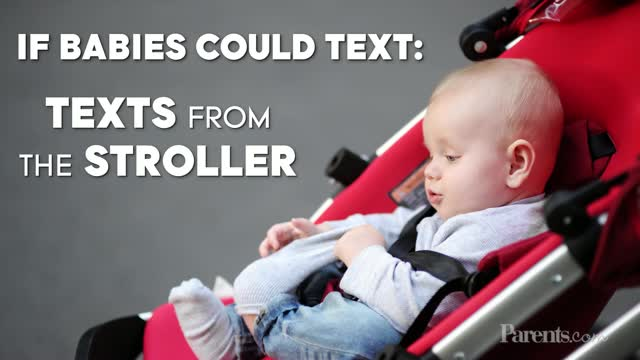 If Babies Could Text: Texts From the Stroller