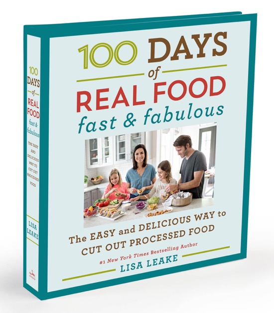 100 Days of Real Food Fast & Fabulous