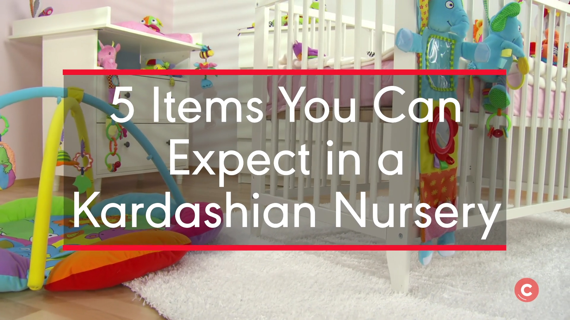 5 Items You Can Expect to Find in a Kardashian Nursery