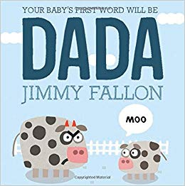 Baby's First Word Will Be Dada.jpg