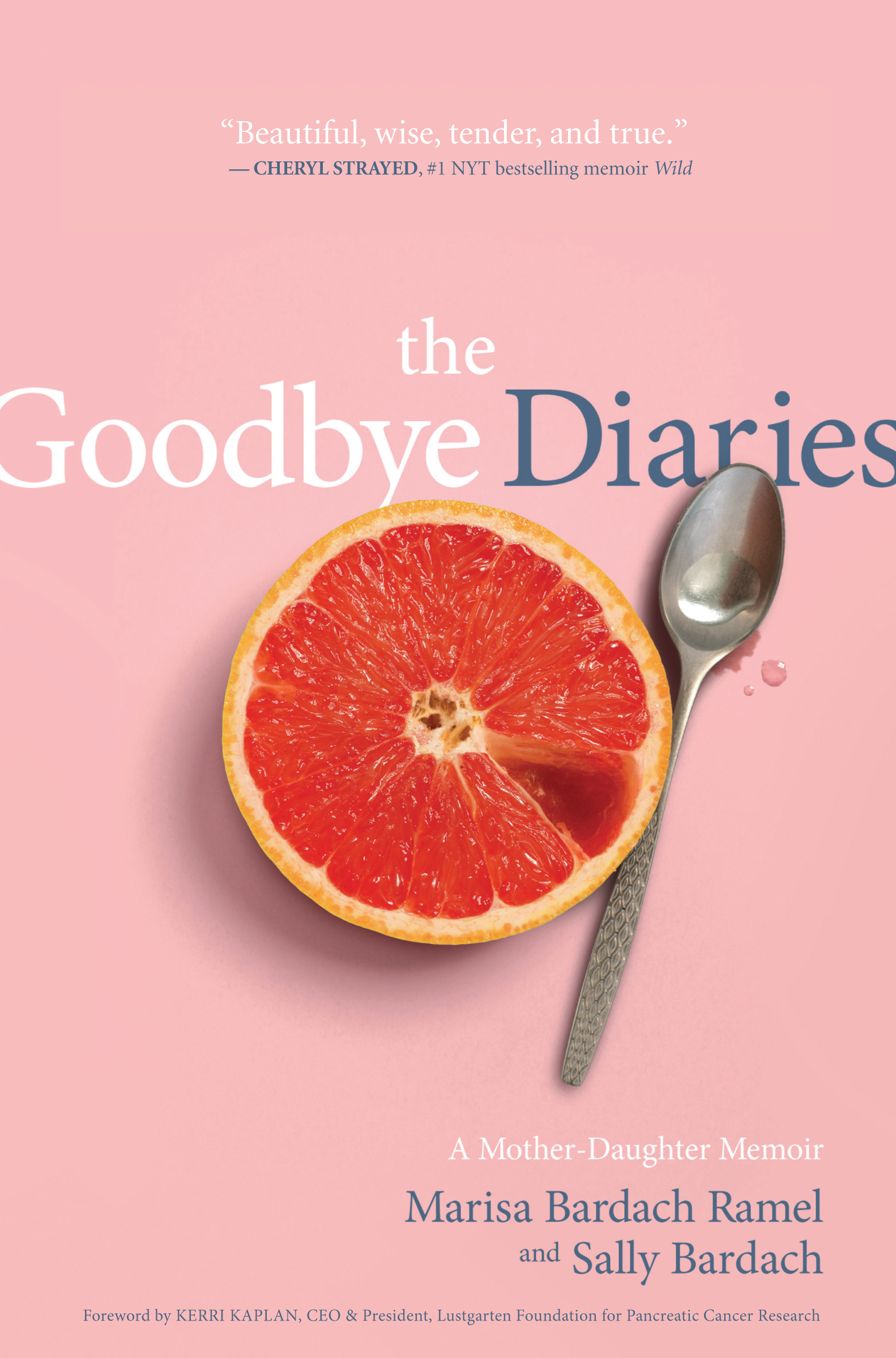 Marisa Bardach Ramel and Sally Bardach, THE GOODBYE DIARIES