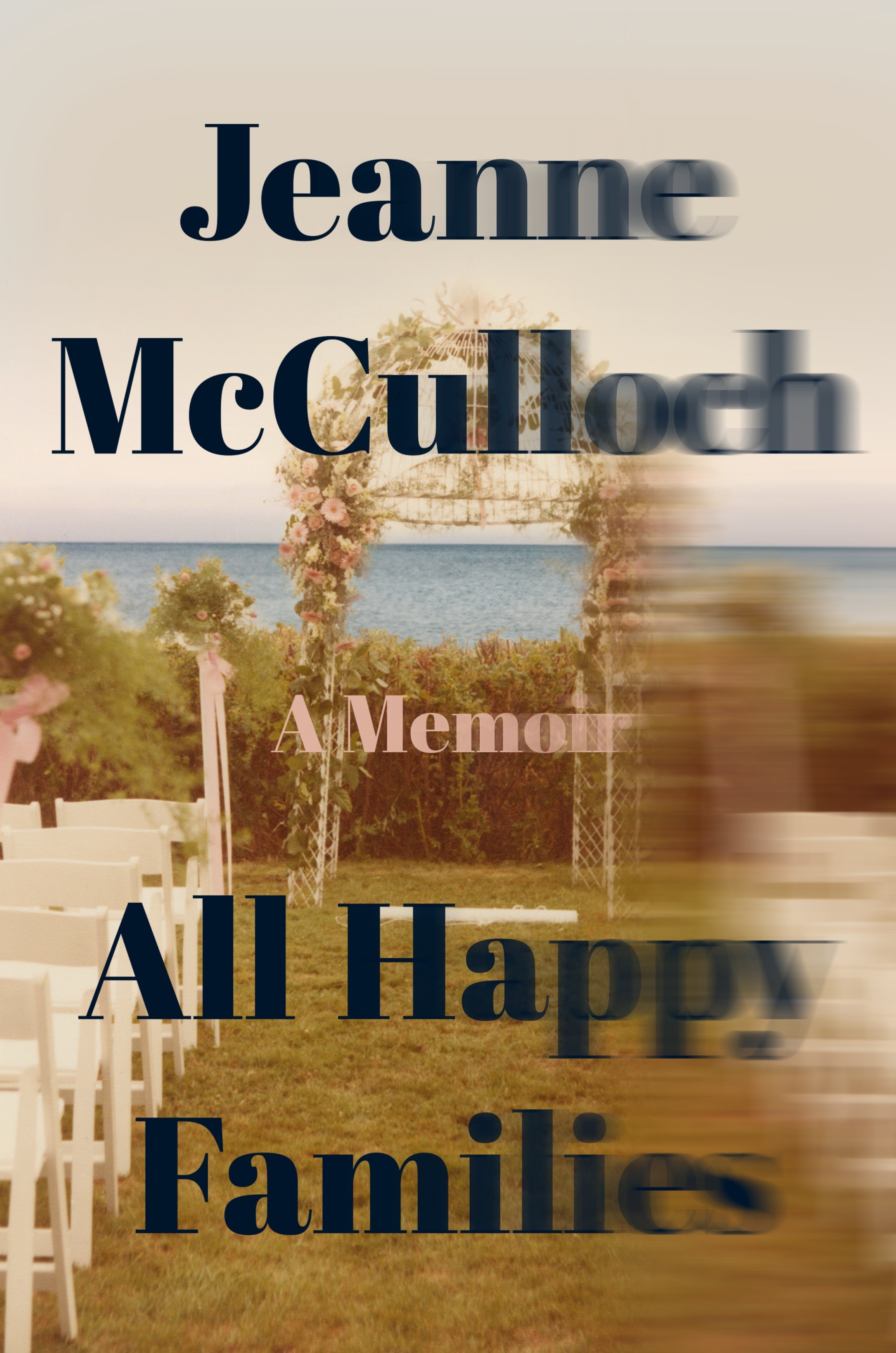 Jeanne McCulloch, ALL HAPPY FAMILIES