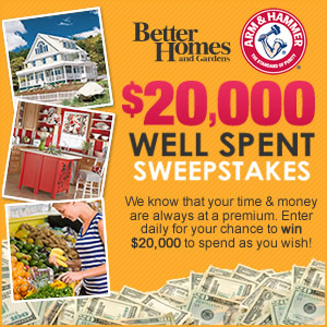 Better Homes and Gardens $20,000 Well Spent Sweepstakes