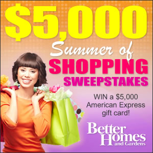 Better Homes & Gardens $5,000 Summer of Shopping Sweepstakes
