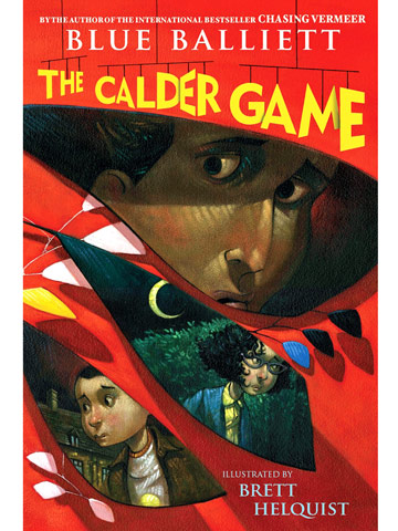 The Calder Game by Blue Balliett (9 to 12)
