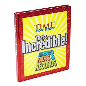 TIME For Kids That's Incredible! The World's Most Unbelievable Facts and Records!