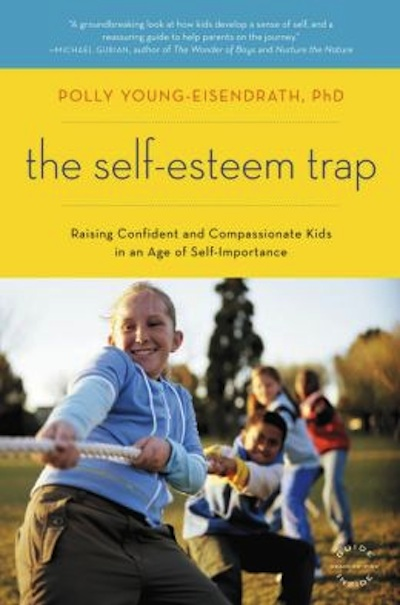 What Parents Can Learn From Reading  The Self-Esteem Trap