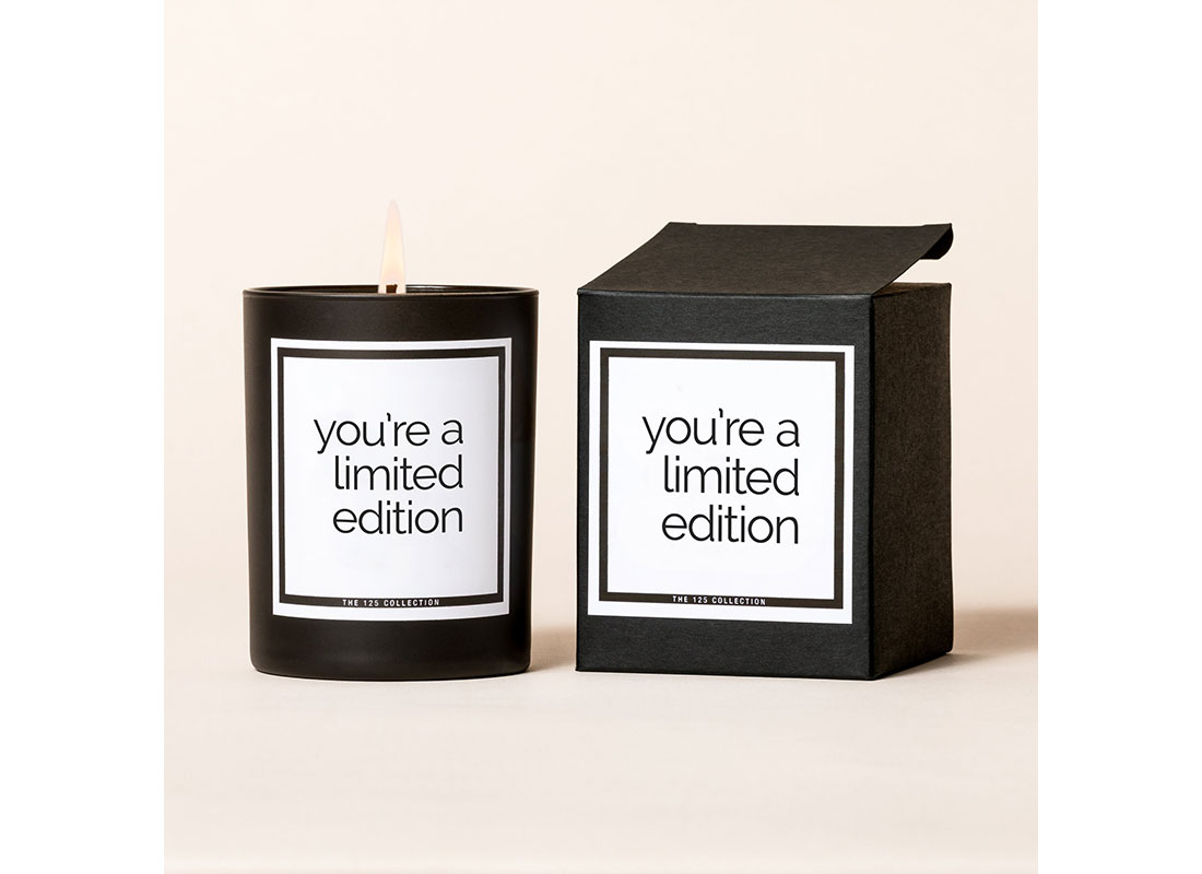 You're a Limited Edition Candles