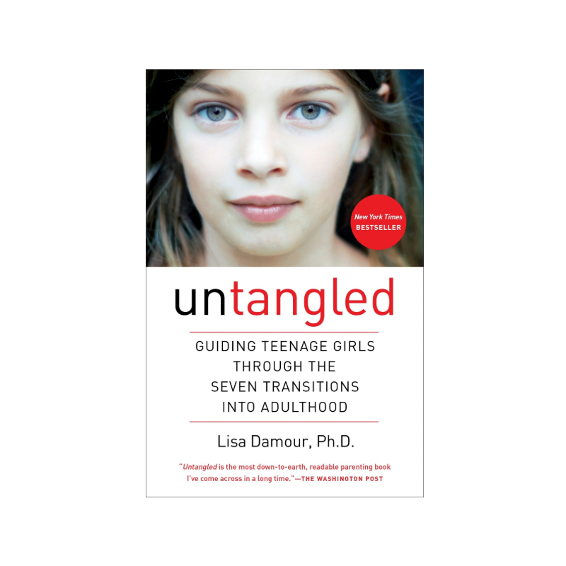 Untangled: Guiding Teenage Girls Through the Seven Transitions into Adulthood By Lisa Damour