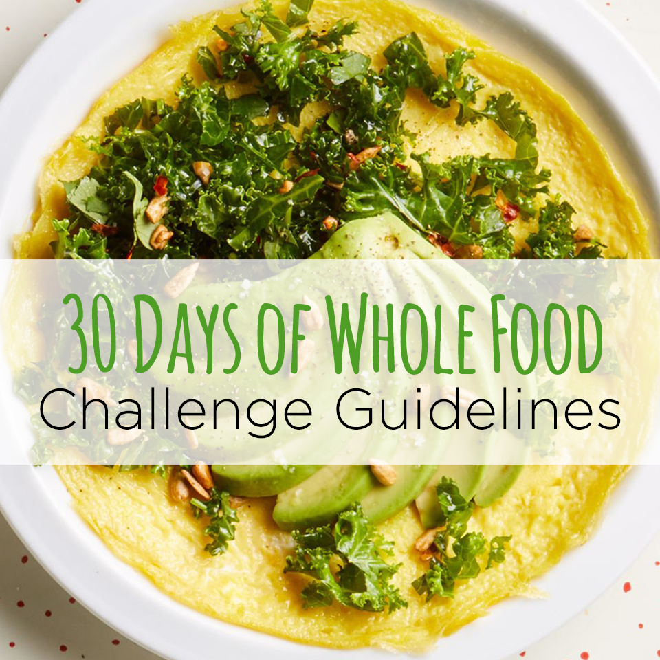 Ready to Take Our 30-Day Real Food Challenge? Here's What You Need to Know