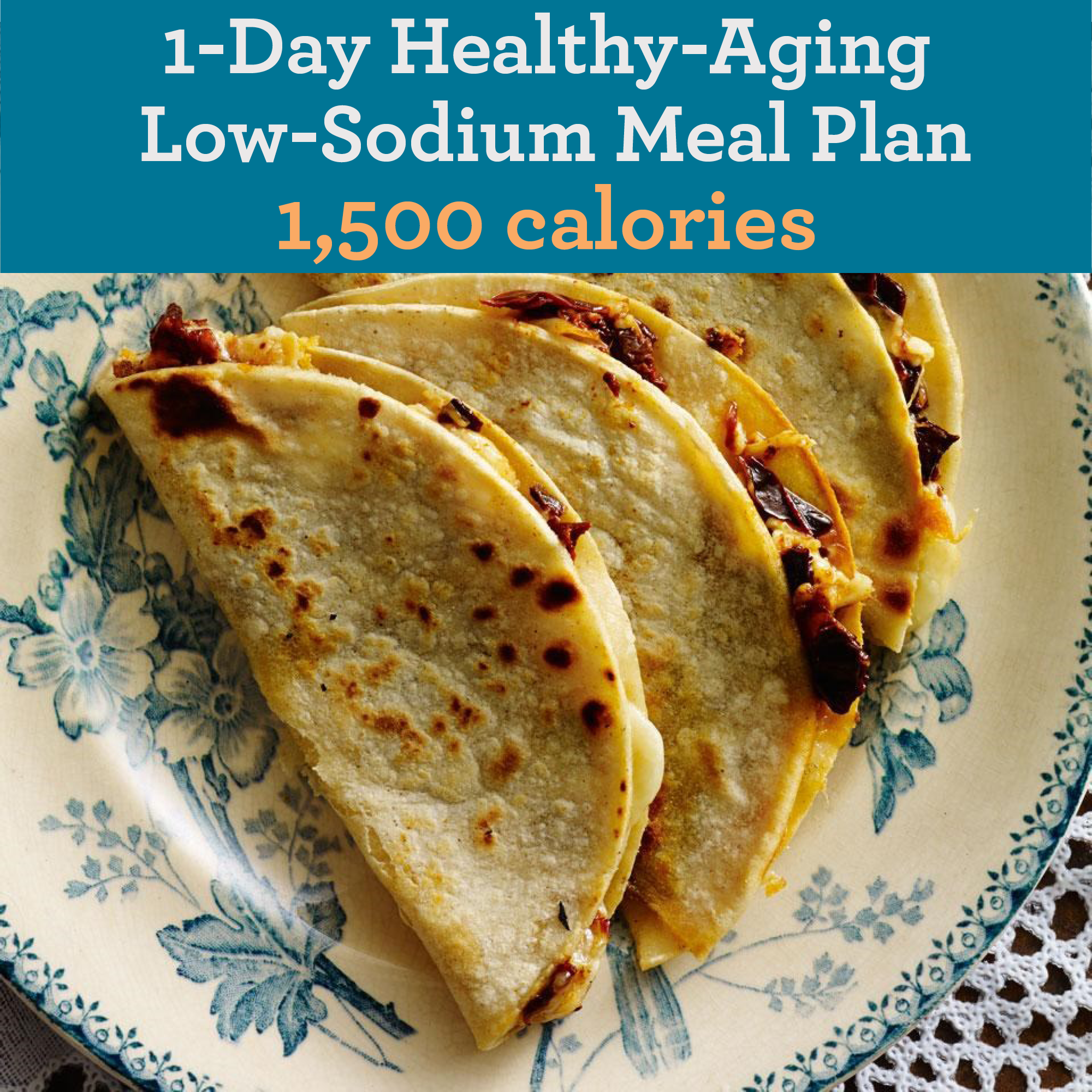 Low-Sodium Healthy-Aging Meal Plan: 1,500 Calories