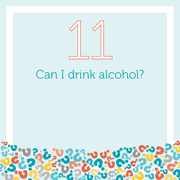 Can I Drink Alcohol?
