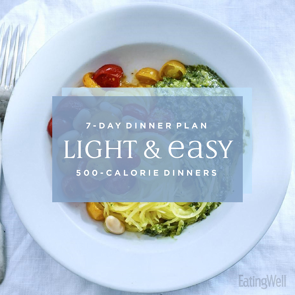 7 Day Meal Plan Light Easy 500 Calorie Dinners Eatingwell